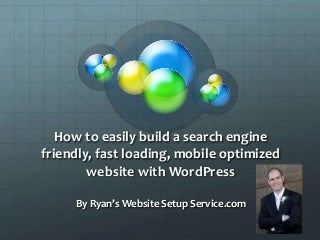 How to Make a Search Engine Friendly, Fast Loading, Mobile Optimised Website