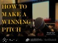 How to Make A Winning Pitch