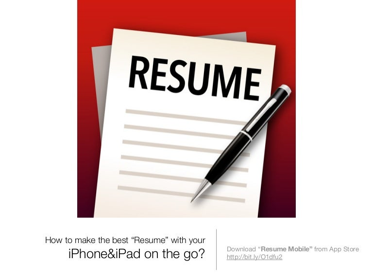 How To Make The Best Resume With Your Iphone Or Ipad On The Go