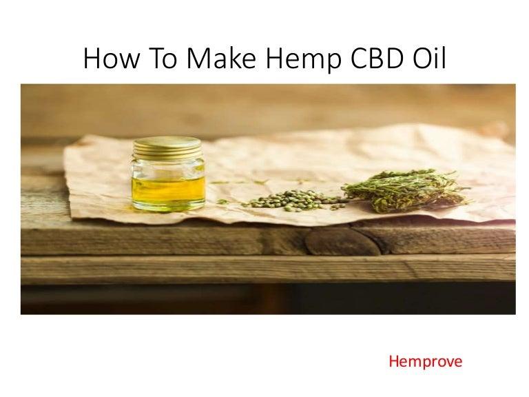 How To Make Hemp Cbd Oil Hemprove