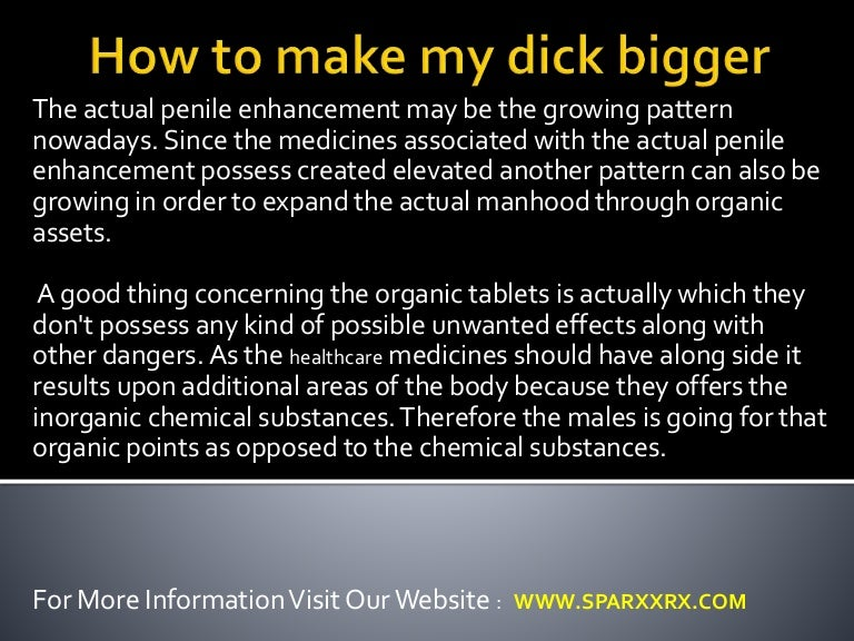 How do i make my dick big