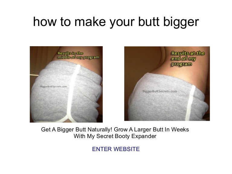 How To Make Your Booty Grow Bigger Naturally