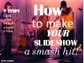 How to Make Your Slideshow a Smash Hit! (9 steps)