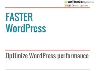 Optimize your WordPress sites