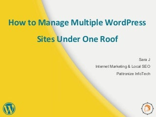 How to Manage Multiple WordPress Sites Under One Roof
