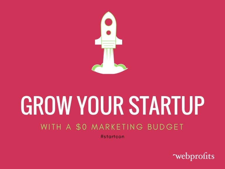 How To Grow Your Startup With A 0 Marketing Budget Startcon