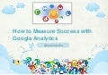 How to measure success with google analytics