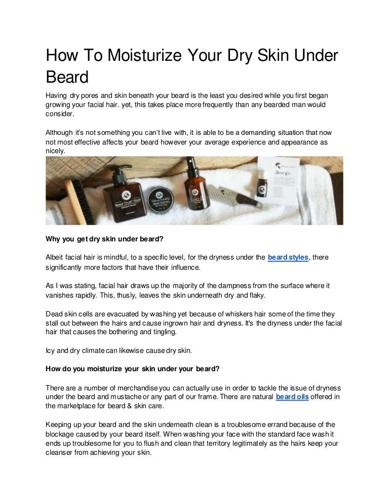 How to moisturize your dry skin under beard