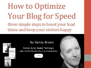 How to Optimize Your Blog for Faster Loading in Three Easy Steps