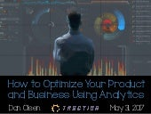 How to Optimize Your Product and Business Using Analytics by Dan Olsen