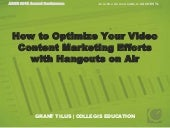 How to Optimize Your Video Content Marketing Efforts with Hangouts on Air - ACHE 2015