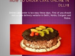 How to order cake online in Delhi, Patna, Noida