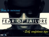 How To Overcome Fear Of Failure – Self Confidence Tips