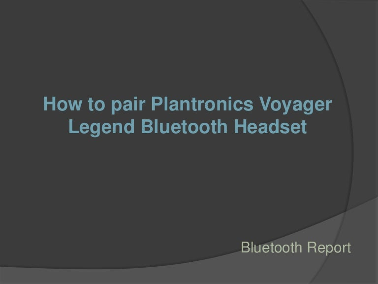 How To Pair Plantronics Voyager Legend Bluetooth Headset Bluetoothr