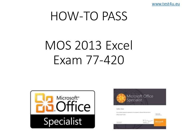 How To Pass Mos Excel 2013 Exam 77 420