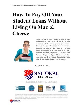 How to pay off your student loans without living on mac & cheese