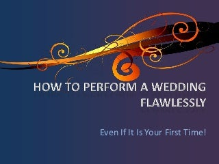 How To Perform A Wedding Flawlessly