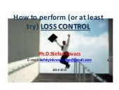How to perform (or at least try) LOSS CONTROL