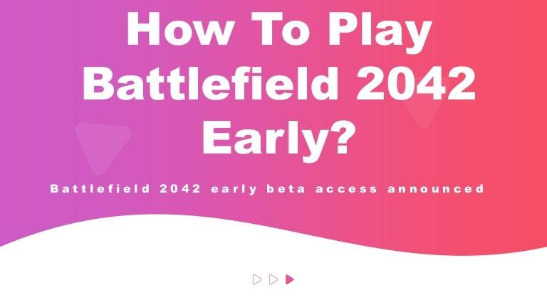 Nick Tsagaris - How to play battlefield 2042 early?