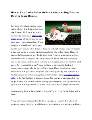 How to Play Casino Poker Online: Understanding What to Do with Poker Bonuses