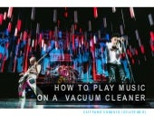 How To Play Music On A Vacuum Cleaner
