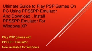 How to Download and install PPSSPP Emulator & Play PSP Games on PC
