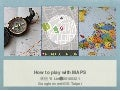 How to play with maps @ 20180321 Google sharing