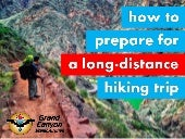 How to prepare for a long distance hiking trip