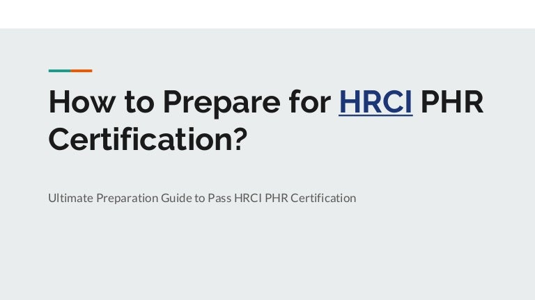 How To Prepare For Phr Certification By Hrci