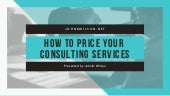 How to price your consulting services - John B. Wilson