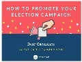 How to Promote Your Election Campaign