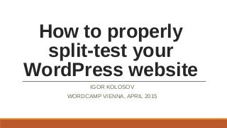 How to properly split test your WordPress website