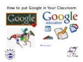 How to put google in your classroom