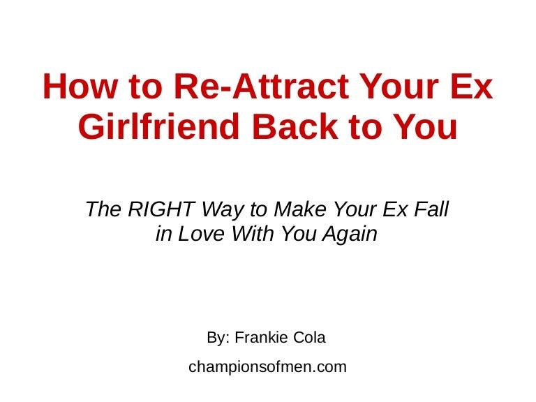 Ex girlfriend re attracting your 2 Ways