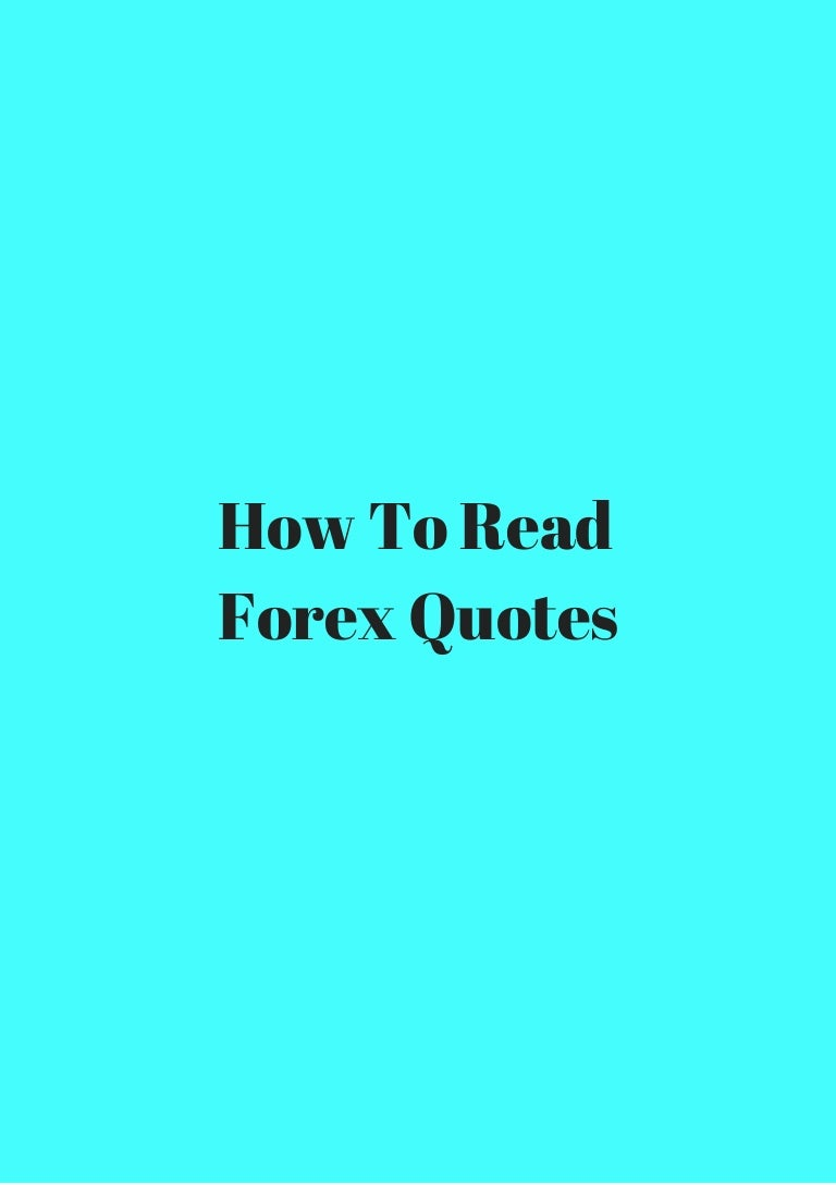 Forex Quotes Impossible How To Read Forex Quotes