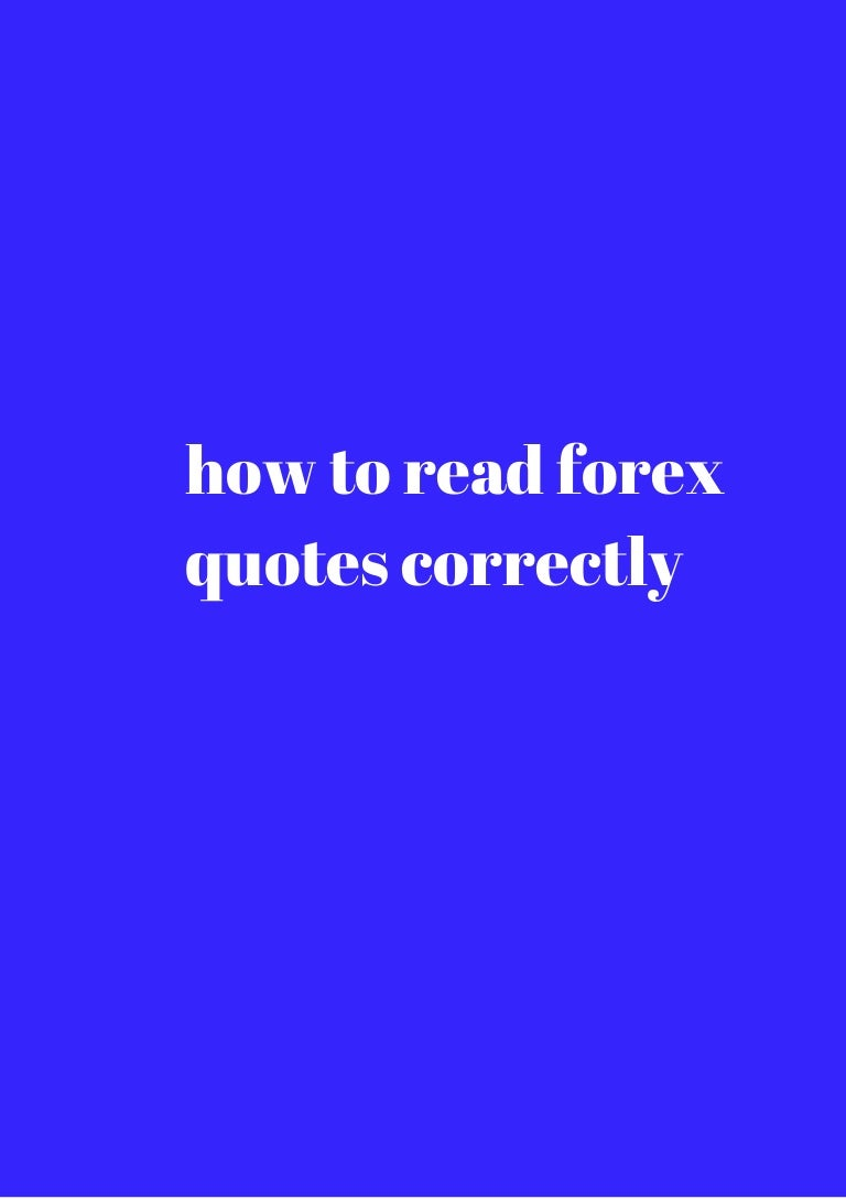 Forex Quotes How To Read Forex Quotes Correctly Unlimited Access Download