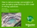 How to reduce energy consumption of pumping systems in mining by up to 30%