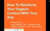 How To Reinforce Your Organic Content With Your Ads