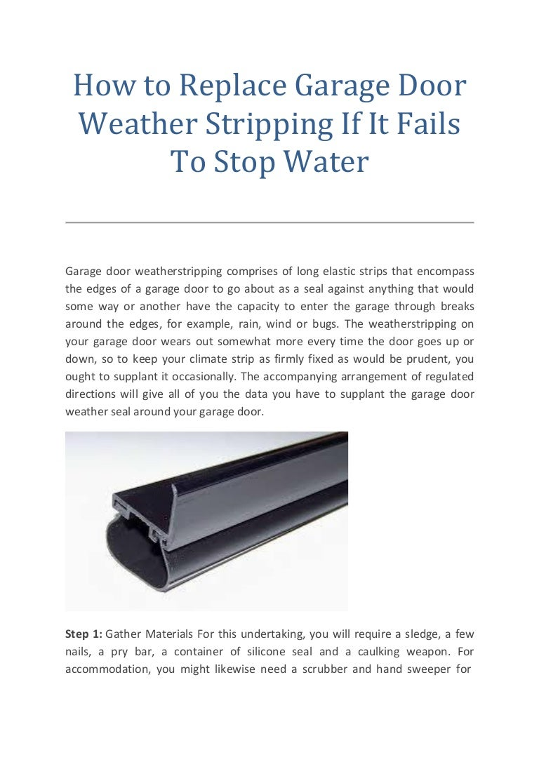 How to replace garage door weather stripping if it fails to stop water rubansaba