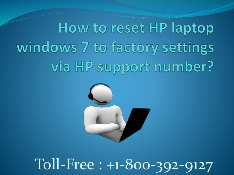 How to reset hp laptop windows 7 to factory setting via hp support
