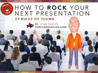 39 Rules to Help You Rock Your Next Presentation