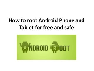 How to root android phone and tablet for free and safe