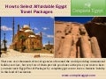 How to select affordable egypt travel packages