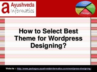 How to select best theme for wordpress designing