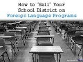 How to Sell Your School District on Foreign Language Programs
