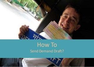 How to send a demand draft