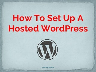 How to set up a hosted WordPress - Jay Diloy