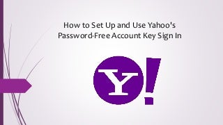 How to Set up and Use Yahoo's Password-Free Account Key Sign In