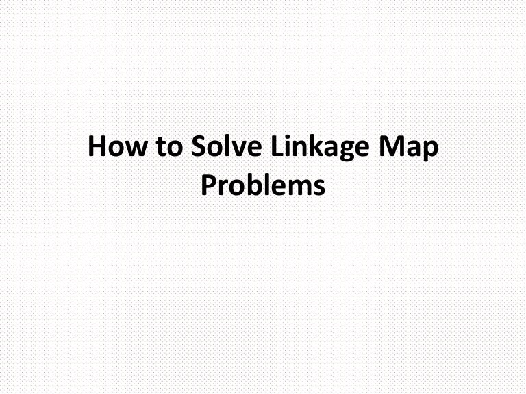 How to solve linkage map problems Gene Map Units on test cross, gene mapping activity, pedigree chart, monohybrid cross, wild type, punnett square, chromosome map units, dihybrid cross, reciprocal cross, map scale equivalent units, genetic screen,