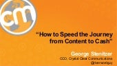 5 Ways To Speed the Journey from Content to Cash - George Stenitzer